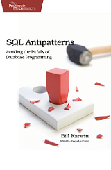 SQL Antipatterns: Avoiding the Pitfalls of Database Programming by Bill Karwin