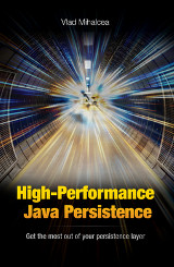 High Performance Java Persistence by Vlad Mihalcea